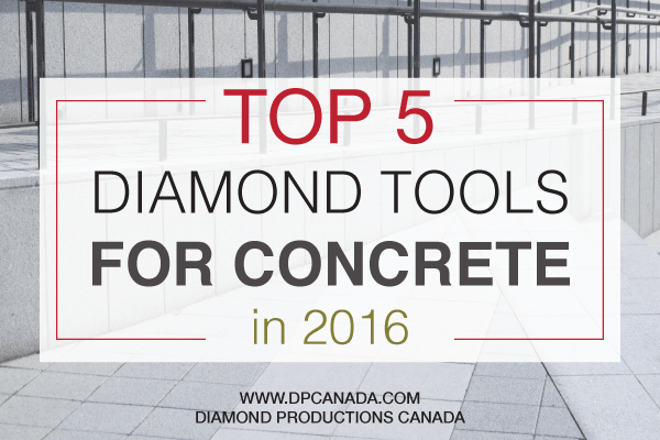 2016 Top Diamond Tools for Concrete